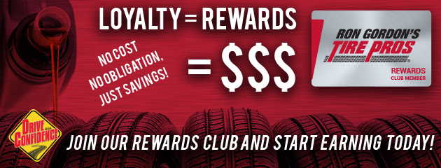 Join our Rewards Program at Ron Gordon's Tire Pros
